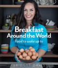 Breakfast Around the World: Food to wake up to Cover Image