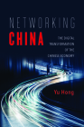 Networking China: The Digital Transformation of the Chinese Economy  (Geopolitics of Information) Cover Image