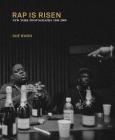 Sue Kwon: Rap Is Risen: New York Photographs 1988-2008 Cover Image