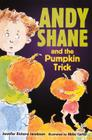 Andy Shane and the Pumpkin Trick Cover Image
