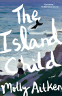 The Island Child: A novel Cover Image