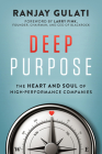 Deep Purpose: The Heart and Soul of High-Performance Companies Cover Image