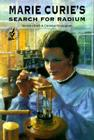 Marie Curie's Search for Radium (Science Stories) Cover Image