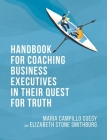 Handbook for Coaching Business Executives in Their Quest for Truth Cover Image