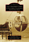 Lost Amusement Parks of Southern California: The Postwar Years (Images of America) Cover Image