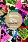 Writing a Riot: Riot Grrrl Zines and Feminist Rhetorics (Mediated Youth #31) Cover Image