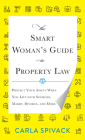 The Smart Woman's Guide to Property Law: Protect Your Assets When You Live with Someone, Marry, Divorce, and More Cover Image