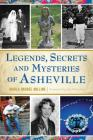Legends, Secrets and Mysteries of Asheville Cover Image