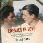 Enemies in Love: A German Pow, a Black Nurse, and an Unlikely Romance Cover Image