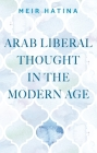 Arab Liberal Thought in the Modern Age Cover Image