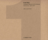 Frank Gehry: Catalogue Raisonné of the Drawings Volume One, 1954-1978 Cover Image