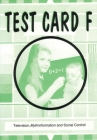Test Card F: Television, Mythinformation and Social Control Cover Image