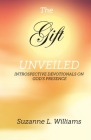 The Gift, Unveiled: Introspective Devotionals on God's Presence Cover Image