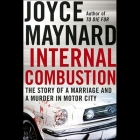 Internal Combustion Lib/E: The Story of a Marriage and a Murder in the Motor City Cover Image
