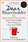 Dear Shareholder: The Best Executive Letters from Warren Buffett, Prem Watsa and Other Great Ceos Cover Image