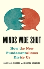Minds Wide Shut: How the New Fundamentalisms Divide Us Cover Image