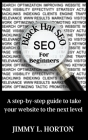 Black Hat Seo: A Step-by-Step Guide to Take Your Website to The Next Level Cover Image