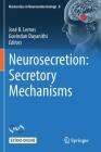 Neurosecretion: Secretory Mechanisms Cover Image