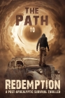 The Path to Redemption: A Post-Apocalyptic Survival Thriller Cover Image