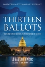 Thirteen Ballots: The Manufactured Scandal That Overturned an Election Cover Image