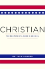 Christian: The Politics of a Word in America Cover Image