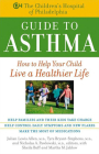 The Children's Hospital of Philadelphia Guide to Asthma: How to Help Your Child Live a Healthier Life Cover Image