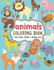 Animals Coloring Book for Kids from 2 Years Old: 30 Cute Animals Coloring Book for Toddlers, Preschoolers - Great Gift fot Kids Cover Image