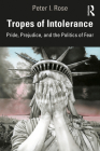 Tropes of Intolerance: Pride, Prejudice, and the Politics of Fear Cover Image
