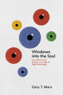 Windows into the Soul: Surveillance and Society in an Age of High Technology Cover Image