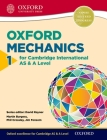 Mathematics for Cambridge International as & a Level: Oxford Mechanics 1 for Cambridge International as & a Level1 Cover Image