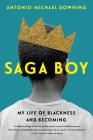 Saga Boy: My Life of Blackness and Becoming Cover Image