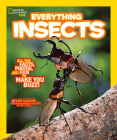 National Geographic Kids Everything Insects: All the Facts, Photos, and Fun to Make You Buzz Cover Image