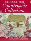 Cross Stitch Countryside Collection: 30 Timeless Designs from Claire Crompton, Caroline Palmer, Lesley Teare and Carol Thornton Cover Image