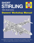 Short Stirling 1939-48 (all marks): An insight into the design, construction and operation of the RAF's first four-engine heavy bomber of the Second World War (Owners' Workshop Manual) Cover Image