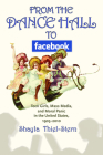 From the Dance Hall to Facebook: Teen Girls, Mass Media, and Moral Panic in the United States, 1905-2010 Cover Image