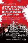 Croatia and Slovenia at the End and After the Second World War (1944-1945): Mass Crimes and Human Rights Violations Committed by the Communist Regime Cover Image