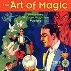 Art of Magic 2019 Wall Calendar: Extra-Ordinary Vintage Magician Posters Cover Image