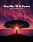 Beautiful Bible Verses Full-Color Picture Book: Bible Verses Coffee Table for Adults, Seniors, Teens - Large Print Cover Image