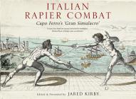 Italian Rapier Combat: Capo Ferro's 'Grand Simulacro' Cover Image