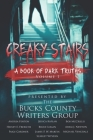 Creaky Stairs: A Book of Dark Truths: Volume 1 Cover Image