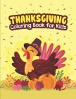 Thanksgiving Coloring Book for Kids: A Collection Of 50 Fun And Cute Thanksgiving Coloring Pages For Kids And Toddlers, Collection Of Fun & Original T Cover Image