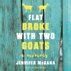 Flat Broke with Two Goats: A Memoir Cover Image