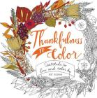 Thankfulness to Color: Gratitude to Live and Color by Cover Image
