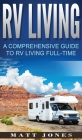 RV Living: A Comprehensive Guide to RV Living Full-time Cover Image