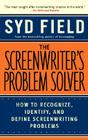 The Screenwriter's Problem Solver: How to Recognize, Identify, and Define Screenwriting Problems Cover Image