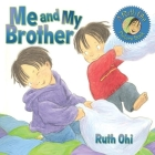 Me and My Brother (Ruth Ohi Picture Books) Cover Image