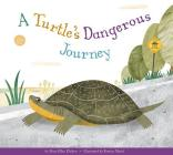 A Turtle's Dangerous Journey (Animal Habitats at Risk) Cover Image