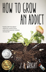 How to Grow an Addict Cover Image