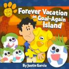 Kip's Tips: Forever Vacation on Goal-Again Island Cover Image