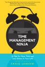 Time Management Ninja: 21 Rules for More Time and Less Stress in Your Life (Efficient Time Management, Reduce Stress) Cover Image